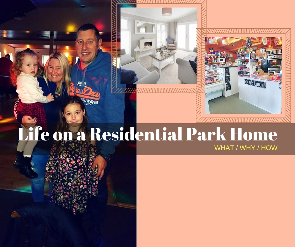 Life on a Residential Park Home: What / Why / How