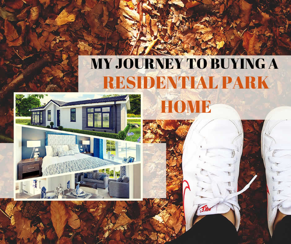 Our Journey to buying a new park home