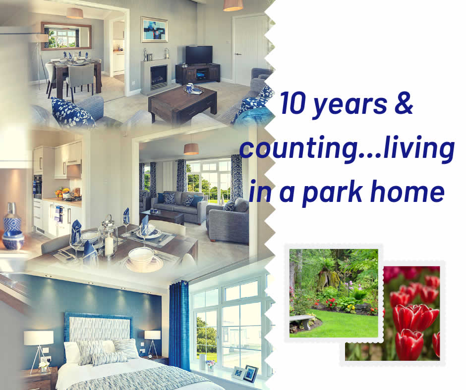 10 years and counting - living in a park home