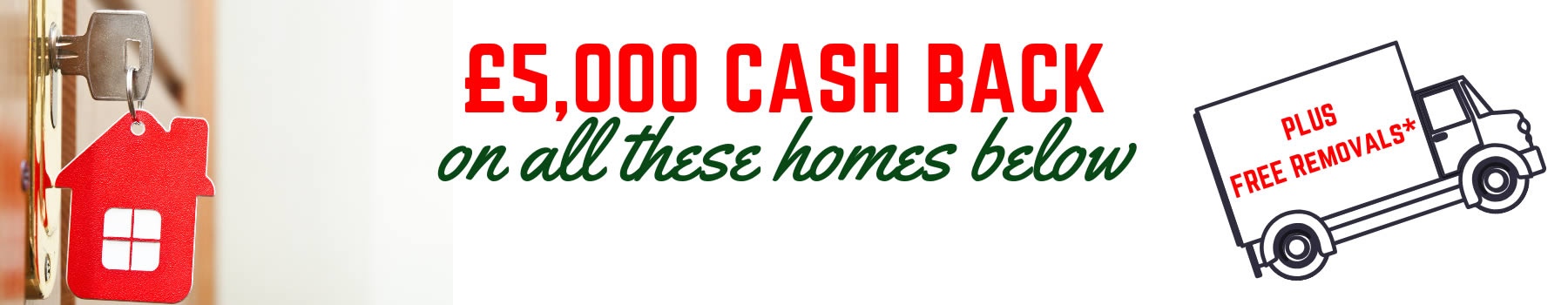 5000 cashback on following homes divider banner